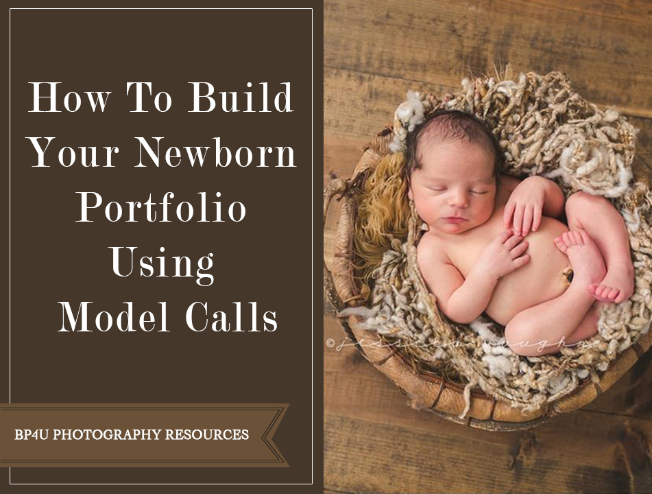 How to build your newborn portfolio using model calls