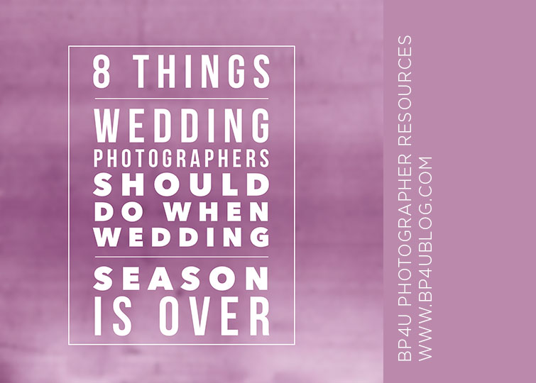 Photography tips for photographers and posing guides photography 8 things wedding photographers should do when wedding season is over junglespirit Choice Image