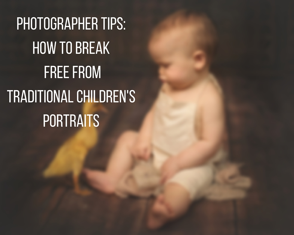 Tips on How to Break Free From Traditional Childrens Portraits